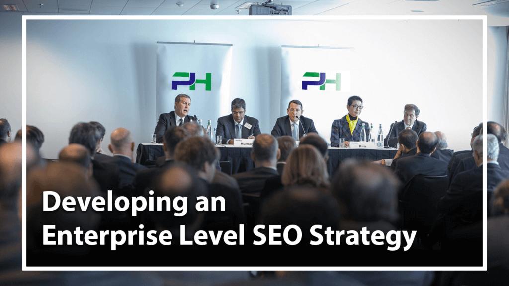 Developing Enterprise Level SEO Strategy